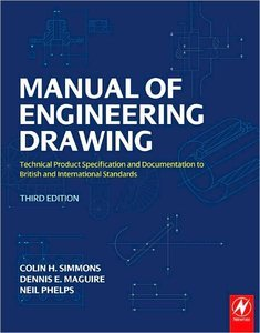 Manual of Engineering Drawing, Third Edition: Technical Product Specification and Documentation to British free download