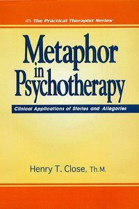 Metaphor in Psychotherapy: Clinical Applications of Stories and Allegories free download