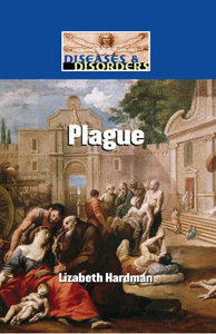 Lizabeth Hardman - Plague (Diseases and Disorders) download dree