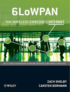 6LoWPAN: The Wireless Embedded Internet free download