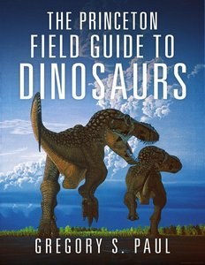 The Princeton Field Guide to Dinosaurs free download