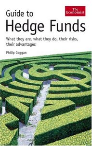Guide to Hedge Funds: What They are, What They Do, Their Risks, Their Advantages free download