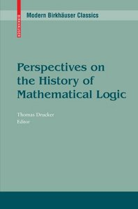 Perspectives on the History of Mathematical Logic free download
