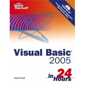 Sams Teach Yourself Visual Basic 2005 in 24 Hours, Complete Starter Kit free download