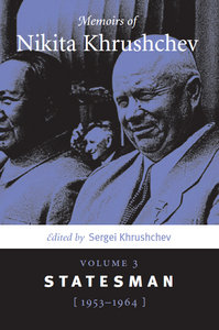 Sergei Khrushchev, George Shriver, Stephen Shenfield - Memoirs of Nikita Khrushchev: Statesman, 1953-1964 free download