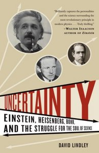 Uncertainty: Einstein, Heisenberg, Bohr, and the Struggle for the Soul of Science free download
