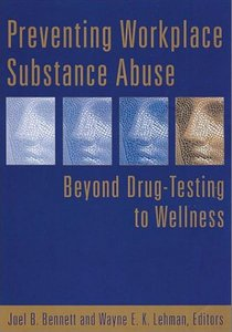 Preventing Workplace Substance Abuse: Beyond Drug Testing to Wellness free download