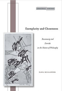 Dana Hollander - Exemplarity and Chosenness: Rosenzweig and Derrida on the Nation of Philosophy free download