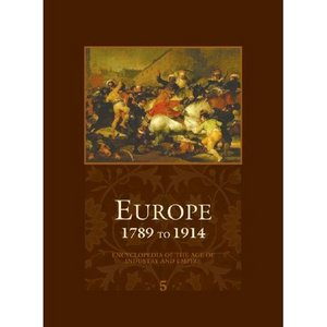 Europe - 1789 to 1914 - Encyclopedia of the Age of Industry and Empire free download