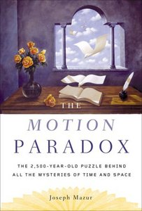 The Motion Paradox: The 2,500-Year Old Puzzle Behind All the Mysteries of Time and Space free download