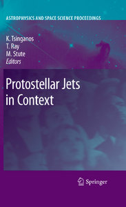 Kanaris Tsinganos, Tom Ray, Matthias Stute - Protostellar Jets in Context free download