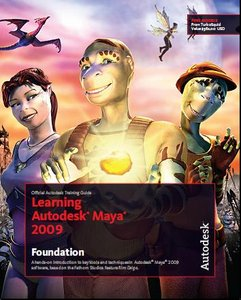 Learning Autodesk Maya 2009 Foundation: Official Autodesk Training Guide free download