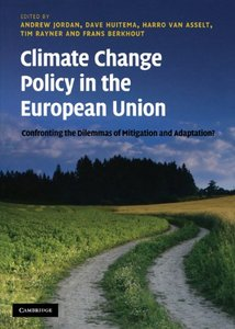 Climate Change Policy in the European Union: Confronting the Dilemmas of Mitigation and Adaptation? free download
