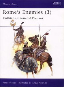 Men-at-Arms 175: Rome's Enemies (3). Parthians and Sassanid Persians free download
