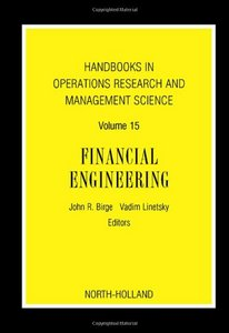 Financial Engineering (Handbooks in Operations Research and Management Science, Volume 15) free download