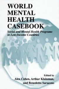 World Mental Health Casebook: Social and Mental Programs in Low-Income Countries free download