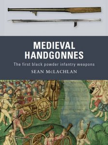Medieval Handgonnes (Osprey Weapon Series) free download