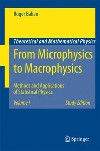 From Microphysics to Macrophysics: Methods and Applications of Statistical Physics. Volume 1 free download