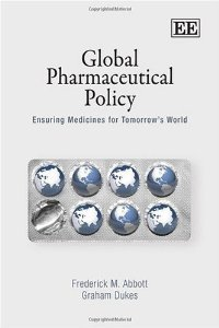 Global Pharmaceutical Policy: Ensuring Medicines for Tomorrow's World free download