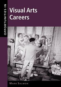 Opportunities in Visual Arts Careers free download
