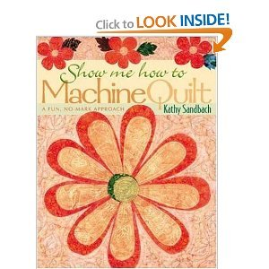 Show Me How to Machine Quilt: A Fun, No-Mark Approach free download