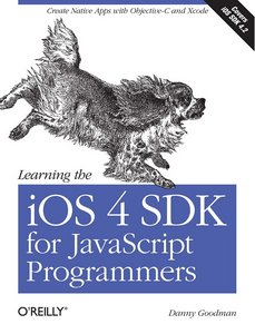 Learning the iOS 4 SDK for javascript Programmers: Create Native Apps with Objective-C and Xcode free download
