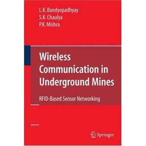 Wireless Communication in Underground Mines: RFID-based Sensor Networking free download