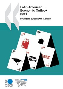 Latin American Economic Outlook 2011: How Middle-Class Is Latin America? free download