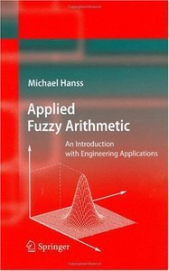 Applied Fuzzy Arithmetic: An Introduction with Engineering Applications free download