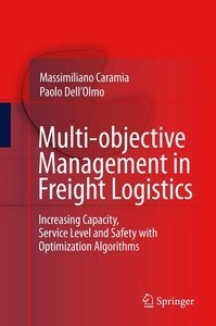 Multi-objective Management in Freight Logistics: Increasing Capacity, Service Level and Safety free download