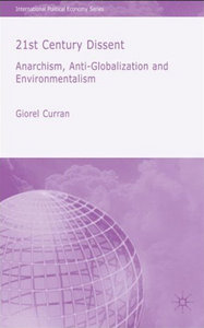 Giorel Curran - 21st Century Dissent: Anarchism, Anti-Globalization and Environmentalism free download