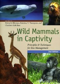 Wild Mammals in Captivity: Principles and Techniques for Zoo Management, Second Edition free download
