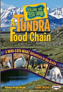 A Tundra Food Chain: A Who-Eats-What Adventure in the Arctic (Follow That Food Chain) free download