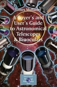 A Buyer's and User's Guide to Astronomical Telescopesamp; Binoculars free download