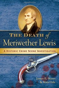The Death of Meriwether Lewis: A Historic Crime Scene Investigation free download