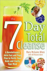 The Seven-Day Total Cleanse: A Revolutionary New Juice Fast and Yoga Plan to Purify Your Body and Clarify the Mind free download