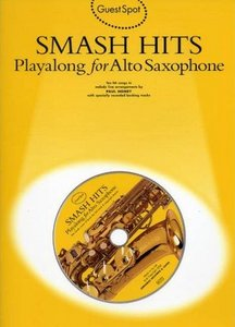 Guest Spot: Smash Hits Playalong For Alto Saxophone free download