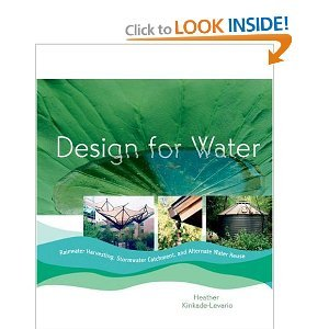 Design for Water: Rainwater Harvesting, Stormwater Catchment, and Alternate Water Reuse free download