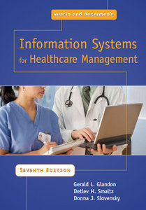 G.L. Glandon, D. H. Smaltz, D. J. Slovensky - Austin and Boxerman's Information Systems For Healthcare Management (7th Edition) free download