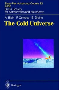A.W. Blain, F. Combes, B.T. Draine - The Cold Universe free download