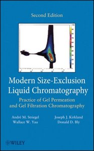Modern Size-Exclusion Liquid Chromatography: Practice of Gel Permeation and Gel Filtration Chromatography, 2nd Edition free download