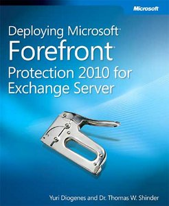 Deploying Microsoft Forefront Protection 2010 for Exchange Server free download