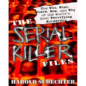 The Serial Killer Files: The Who, What, Where, How, and Why of the World's Most Terrifying Murderers free download