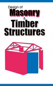 Design of Masonry and Timber Structures free download