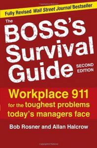 The Boss's Survival Guide: Workplace 911 for the Toughest Problems Today's Managers Face free download