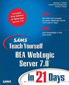 Sams Teach Yourself BEA WebLogic Server 7.0 in 21 Days free download