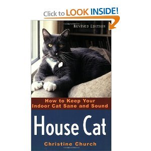 House Cat: How to Keep Your Indoor Cat Sane and Sound free download