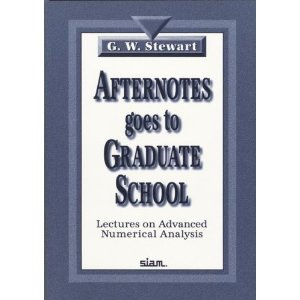 Afternotes Goes to Graduate School: Lectures on Advanced Numerical Analysis free download