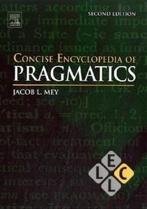 Concise Encyclopedia of Pragmatics, Second Edition free download