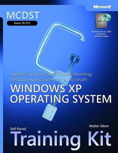 MCDST Desktop Applications on a Microsoft Windows XP Operating System Self-Paced Training Kit free download